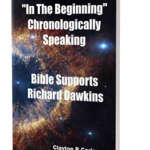 """In The Beginning"" Chronologically Speaking Bible Supports Richard Dawkins"